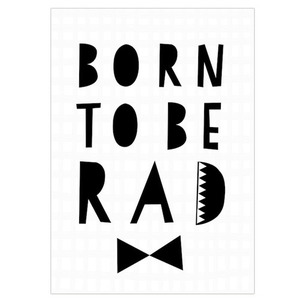 Born To Be Rad (30% sale)